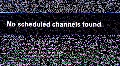 No scheduled channels found. Footage