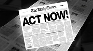 Stock Video Footage of act now! - newspaper headline