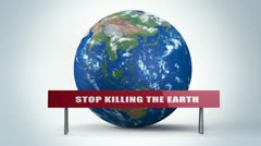 "Sign: ""STOP KILLING EARTH"". Earth on back Stock Footage"