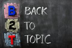 acronym of b2t - back to topic - stock photo