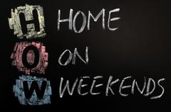 acronym of how - home on weekends - stock photo