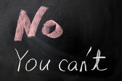 "Stock Photo of ""no you can't"" on chalkboard"