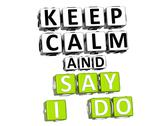 3d keep calm and say i do button click here block text Stock Illustration