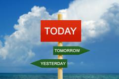 Today Tomorrow Yesterday - stock photo