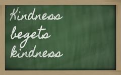 expression -  kindness begets kindness - stock photo