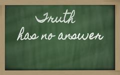 Stock Illustration of expression -  truth has no answer - written on a school blackboard with chalk