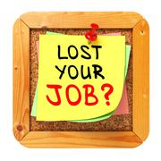 Stock Illustration of Lost Your Job?. Yellow Sticker on Bulletin.