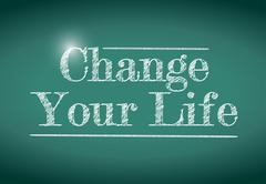 change your life message written on a chalkboard. - stock illustration