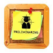 Preliminaring. Yellow Sticker on Bulletin. - stock illustration