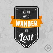 Not all who wander are lost - stock illustration