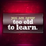 you are never too old to learn. - stock illustration