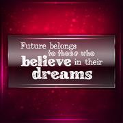 Future belongs to those who believe in their deams Stock Illustration
