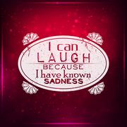 i can laugh, because i have known sadness - stock illustration