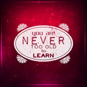 you are never too old to learn - stock illustration