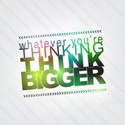 Whatever you're thinking, think bigger Piirros