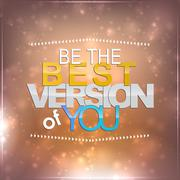 Stock Illustration of be the best version of you