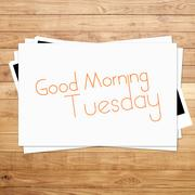 Stock Illustration of good morning tuesday on paper and brown wood plank background