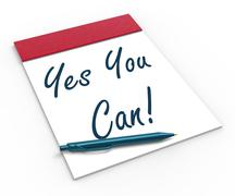 Stock Illustration of yes you can! notebook shows positive incentive and persistence
