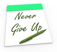 Never give up notepad means perseverance and no quitting Stock Illustration