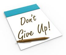 dont give up! notebook means determination and success - stock illustration