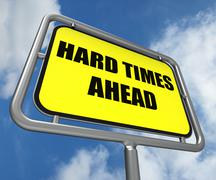 hard times ahead sign means tough hardship and difficulties warning - stock illustration