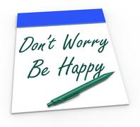 Dont worry be happy notepad shows being calm and content Stock Illustration