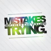 mistakes are proof that you are trying - stock illustration