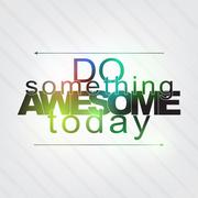 Stock Illustration of do something awesome today