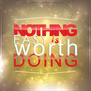 nothing easy is worth doing - stock illustration
