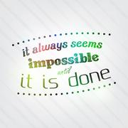 always seems impossible until it is done - stock illustration