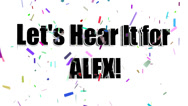 Stock Video Footage of Lets Hear It for ALEX