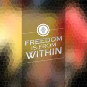 freedom is from within - stock illustration