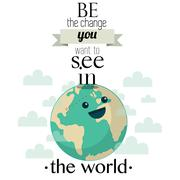 Be the change you want to see in the world Quote - stock illustration