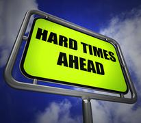 Stock Illustration of hard times ahead signpost means tough hardship and difficulties warning