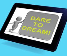 Dare to dream tablet shows wishes and aspirations Stock Illustration