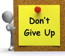 don't give up note means never or quit - stock illustration