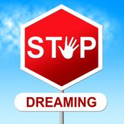 stop dreaming representing warning sign and wish - stock illustration