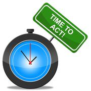 Stock Illustration of time to act meaning do it and action