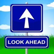 Stock Illustration of look ahead sign showing future plans and prophecy