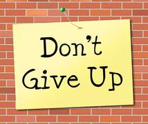 Stock Illustration of don't give up representing positive positivity and determination