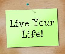 live your life representing happiness advice and cheer - stock illustration