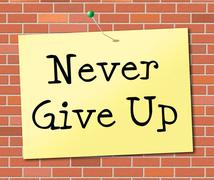 Never give up representing motivational motivate and encouragement Stock Illustration