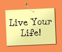Live your life representing advice positive and cheer Stock Illustration