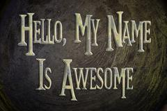 Stock Illustration of hello my name is awesome concept