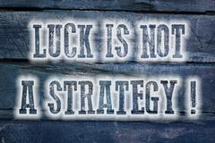 luck is not a strategy concept - stock illustration