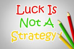 Luck is not a strategy concept Stock Illustration