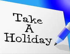Take a holiday indicating go on leave and time off Stock Illustration