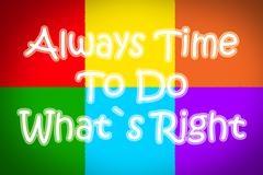 always time to do what's right concept - stock illustration