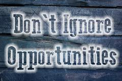 do not ignore opportunities - stock illustration