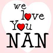 we love nan representing devotion passion and compassionate - stock illustration